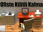 Ofiste Kilitli Kalma Oyna