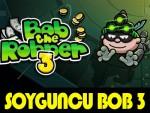 Soyguncu Bob 3 Oyna
