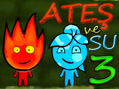 Ateş ve Su 3 Oyna
